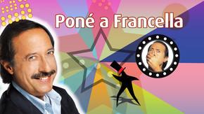 Poné a Francella